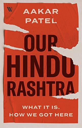 Our Hindu Rashtra: What It Is. How We Got Here