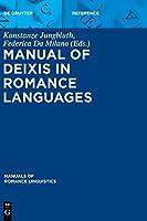 Manual of Deixis in Romance Languages (Manuals of Romance Linguistics)