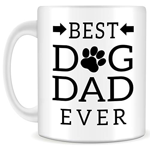 Best Dog Dad Ever Mug - Quality 11oz Coffee Mug, Perfect Gift for Dog Lovers and Dog Dads, Great for Father's Day, Dad and Grandfather's Birthday, or a Fun Novelty Gift for Men, a Vet or Dog Walker