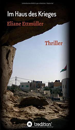 Im Haus des Krieges: Thriller