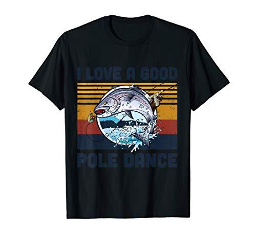 I Love A Good Pole Dance Fishing T-Shirt
