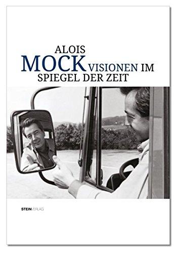 Alois Mock: Visionen im Spiegel der Zeit