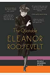 The Quotable Eleanor Roosevelt Kindle Edition