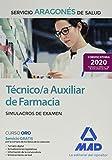 Técnico/a Auxiliar de Farmacia del Servicio Aragonés de Salud (SALUD-Aragón). Simulacros de examen