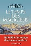 Le Temps des magiciens - 1919-1929 l'invention de la pensée moderne - Format Kindle - 9782226446084 - 15,99 €