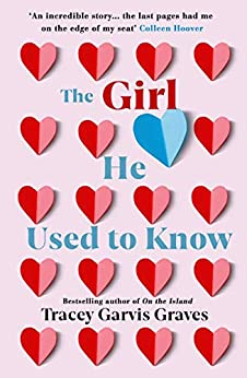 The Girl He Used to Know: The most surprising and unexpected romance of 2021 by [Tracey Garvis Graves]