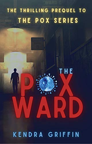 The Pox Ward (The Pox Series) by [Kendra Griffin]