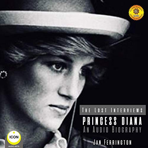 Princess Diana: The Lost Interviews - An Audio Biography audiobook cover art