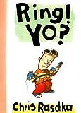 Ring! Yo? (Richard Jackson Books (DK Ink))