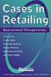 Cases in Retailing: Operational Perspectives (Arts; 73)