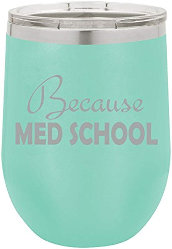 12 Oz Double Wall Vacuum Insulated Stainless Steel Stemless Wine Tumbler Glass Coffee Travel Mug With Lid Because Med School Student Funny Teal