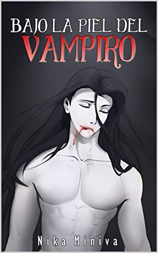 Bajo la piel del vampiro de Nika Miniva