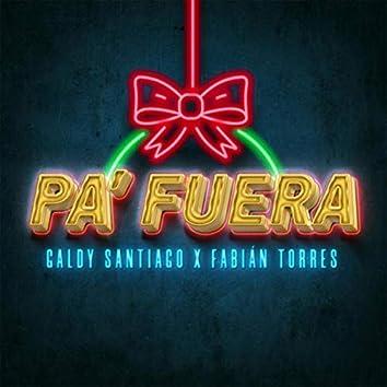 Pa' Fuera (feat. Fabian Torres)