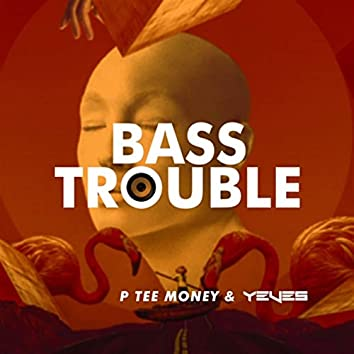 Bass Trouble
