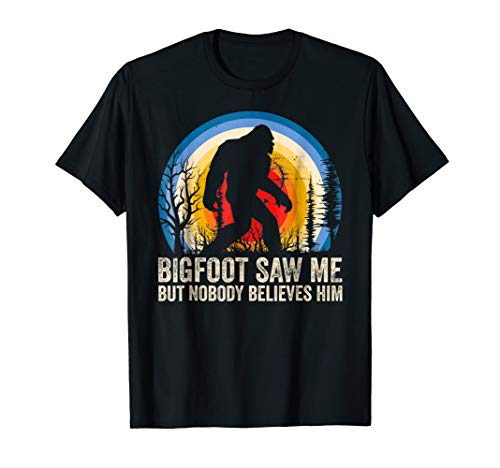 Bigfoot Saw Me Shirt, Bigfoot Lover, Finding Bigfoot