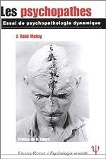 Les psychopathes - Essai de psychopathologie dynamique de J. Reid-Meloy