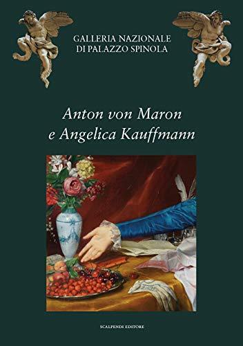 Anton von Maron e Angelica Kauffmann. Ritrattisti europei per i genovesi alla moda