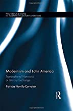 modernism و اللاتيني أمريكا: شبكات transnational من أدبية تبديل (routledge الدراسات في twentieth-century literature)
