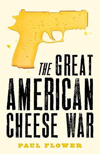 Compare Textbook Prices for The Great American Cheese War  ISBN 9781788421577 by Flower, Paul