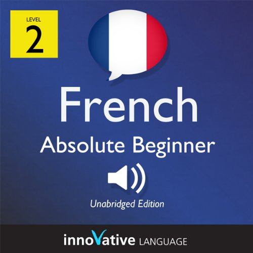 Learn French with Innovative Language's Proven Language System - Level 2: Absolute Beginner French cover art