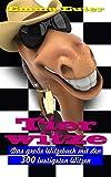 Tierwitze (illustriert): Das große Witzebuch mit den 300 lustigsten Witzen