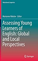 Assessing Young Learners of English: Global and Local Perspectives (Educational Linguistics, 25)