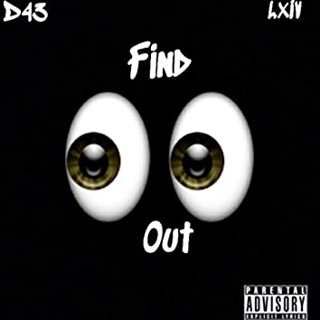 Find Out (feat. LXIV)
