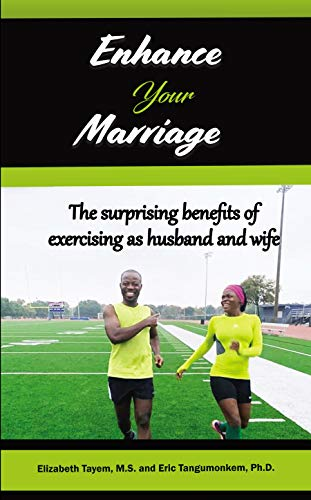 Enhance your Marriage: The surprising benefits of exercising as husband and wife by [Elizabeth Tayem, Eric Tangumonkem]