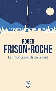 Les Montagnards de la nuit par Roger Frison-Roche