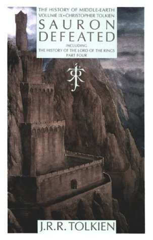 Sauron Defeated: The End of the Third Age (The History of the Lord of the Rings Part Four): The End of the Third Age (the History of the Lord of the ... Club Papers, and, the Drowning of Anadaunae