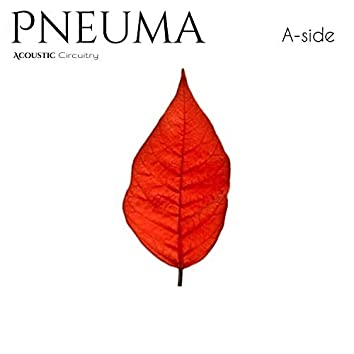 Pneuma - A-Side