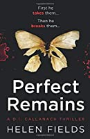 Perfect Remains (A DI Callanach Thriller)