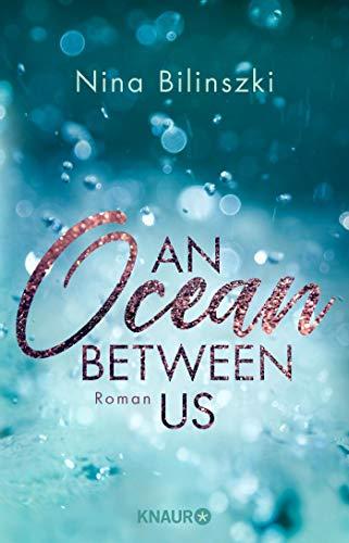 An Ocean Between Us: Roman (Between Us-Reihe, Band 1)