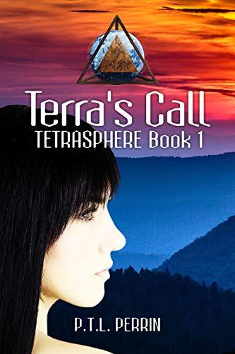 Terra's Call: TetraSphere - Book 1 by [P.T.L. Perrin]