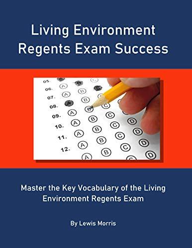 Living Environment Regents Exam Success: Master the Key Vocabulary of the Living Environment Regents Exam (English Edition)