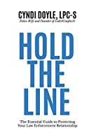 Hold the Line: The Essential Guide to Protecting Your Law Enforcement Relationship