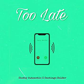 Too Late (feat. Santiago Holder)