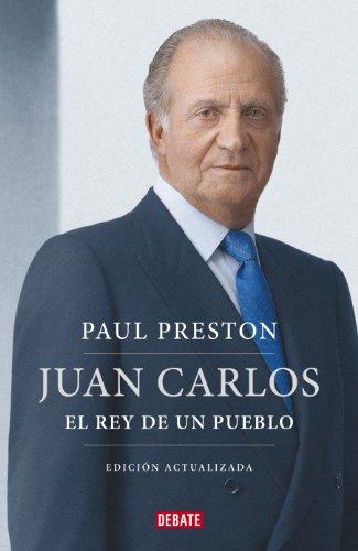 Juan Carlos I (edición actualizada): El rey de un pueblo eBook: Preston, Paul: Amazon.es: Tienda Kindle