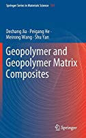 Geopolymer and Geopolymer Matrix Composites (Springer Series in Materials Science, 311)
