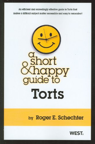 Compare Textbook Prices for A Short & Happy Guide to Torts Short & Happy Guides 1 Edition ISBN 9780314277879 by Schechter, Roger