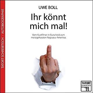 Ihr könnt mich mal! Vom Kurzfilmer in Burscheid zum meistgehassten Regisseur Amerikas (Tatort Schreibtisch - Aus der Praxis 4) Titelbild