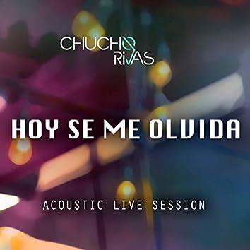 Hoy Se Me Olvida (Acoustic Live Session)