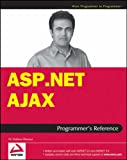 ASP.NET AJAX Programmer′s Reference: with ASP.NET 2.0 or ASP.NET 3.5