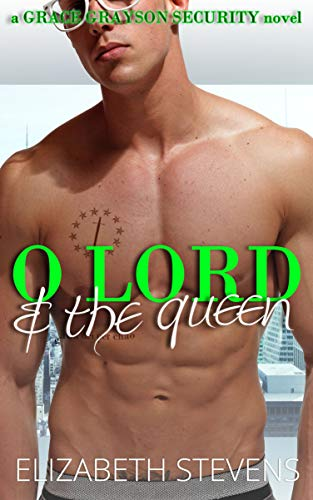 O Lord & the Queen (Grace Grayson Security Book 3)
