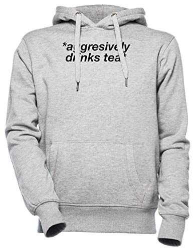 Aggresively Drinks Tea - Tea Unisex Mannen Dames Capuchon Grijs Unisex Men's Women's Hoodie Grey