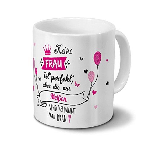 printplanet Tasse mit Namen Meißen - Motiv Keine Frau ist Perfekt, Aber. - Namenstasse, Kaffeebecher, Mug, Becher, Kaffeetasse - Farbe Weiß