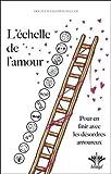 L'échelle de l'amour - Pour en finir avec les désordres amoureux