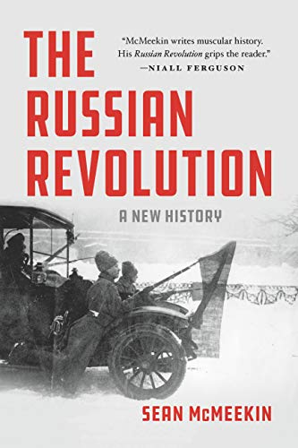 Compare Textbook Prices for The Russian Revolution: A New History Reprint Edition ISBN 9781541675483 by McMeekin, Sean