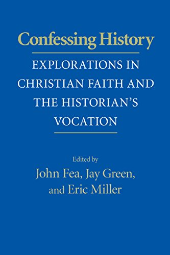 Confessing History: Explorations in Christian Faith and the Historian's Vocation