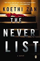 Books Set in Oregon: The Never List by Koethi Zan. Visit www.taleway.com to find books from around the world. oregon books, oregon novels, oregon literature, oregon fiction, oregon authors, best books set in oregon, popular books set in oregon, books about oregon, oregon reading challenge, oregon reading list, portland books, portland novels, oregon books to read, books to read before going to oregon, novels set in oregon, books to read about oregon, oregon packing list, oregon travel, oregon history, oregon travel books